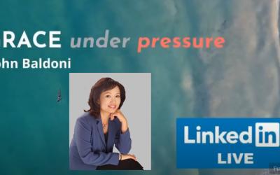 GRACE under pressure: John Baldoni with Maya Hu-Chan