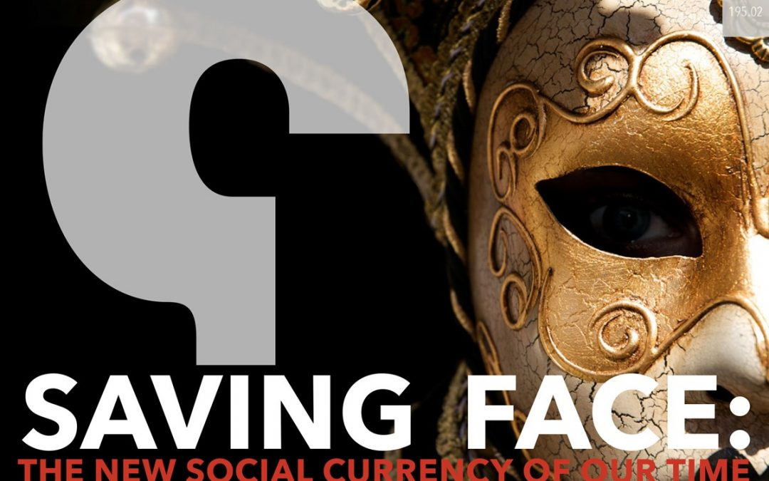 Saving Face: The New Social Currency of Our Time